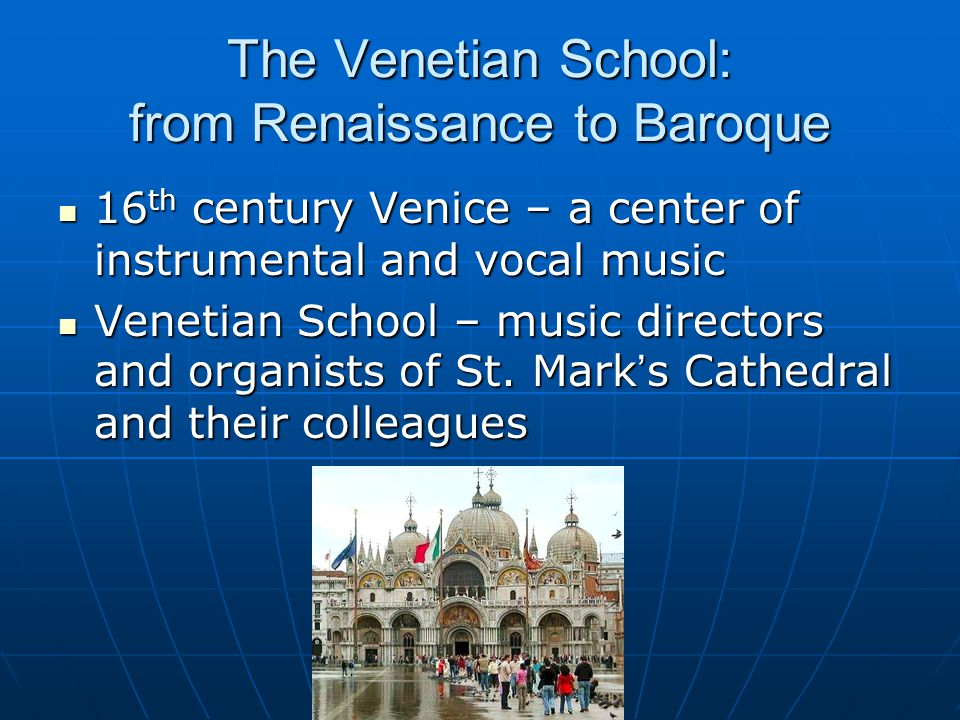 The Venetian School: from Renaissance to Baroque