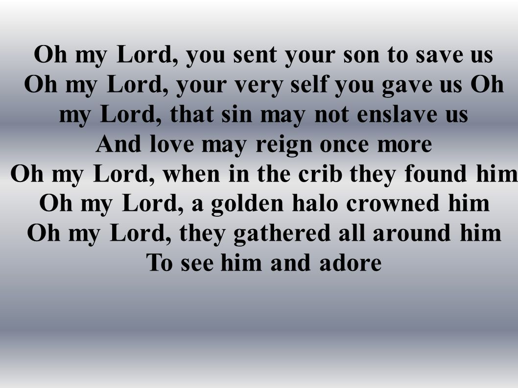 Oh my Lord, you sent your son to save us