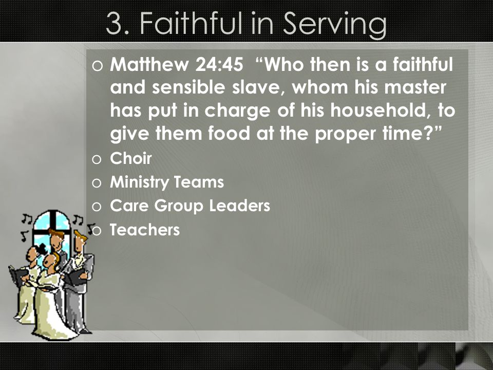 3. Faithful in Serving