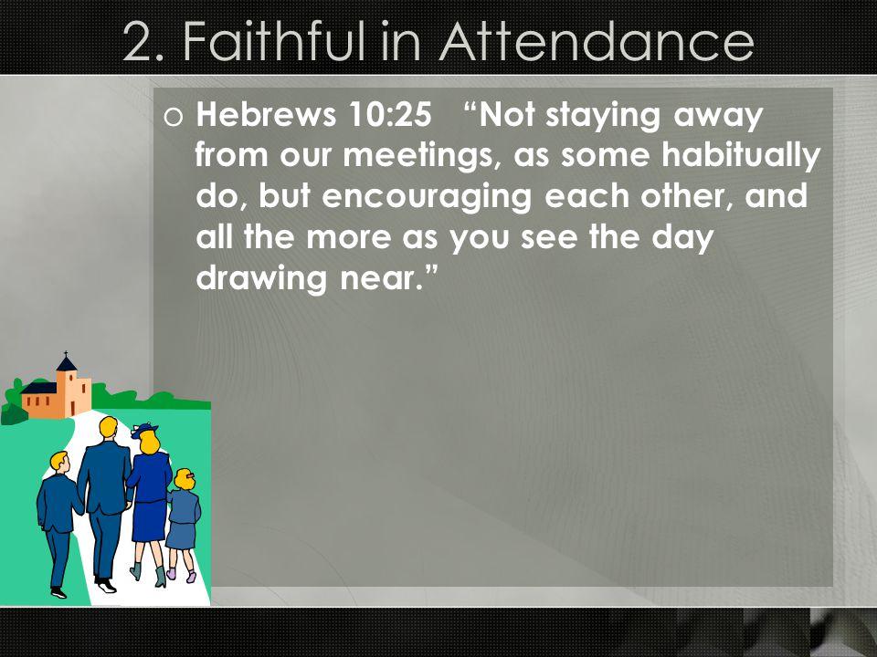 2. Faithful in Attendance