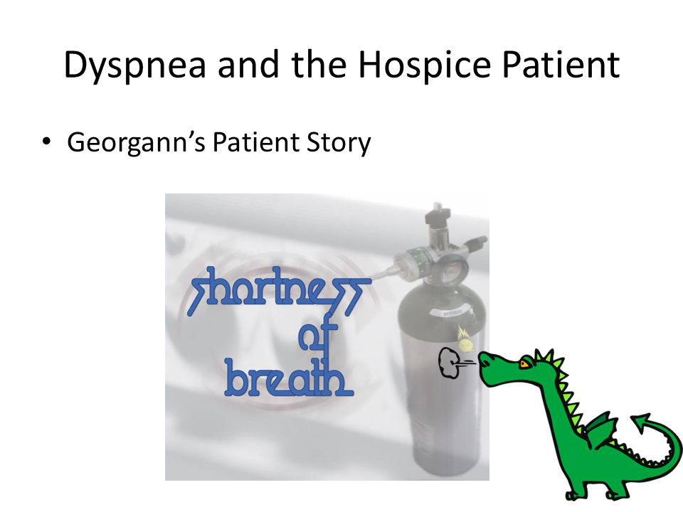 Dyspnea and the Hospice Patient