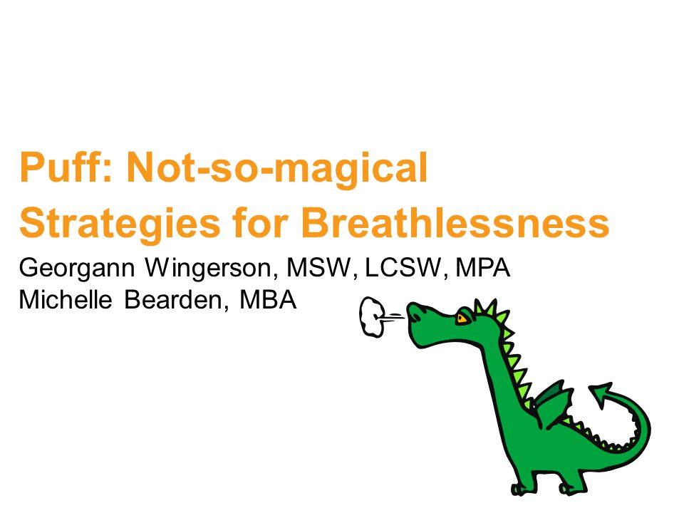 Puff: Not-so-magical Strategies for Breathlessness