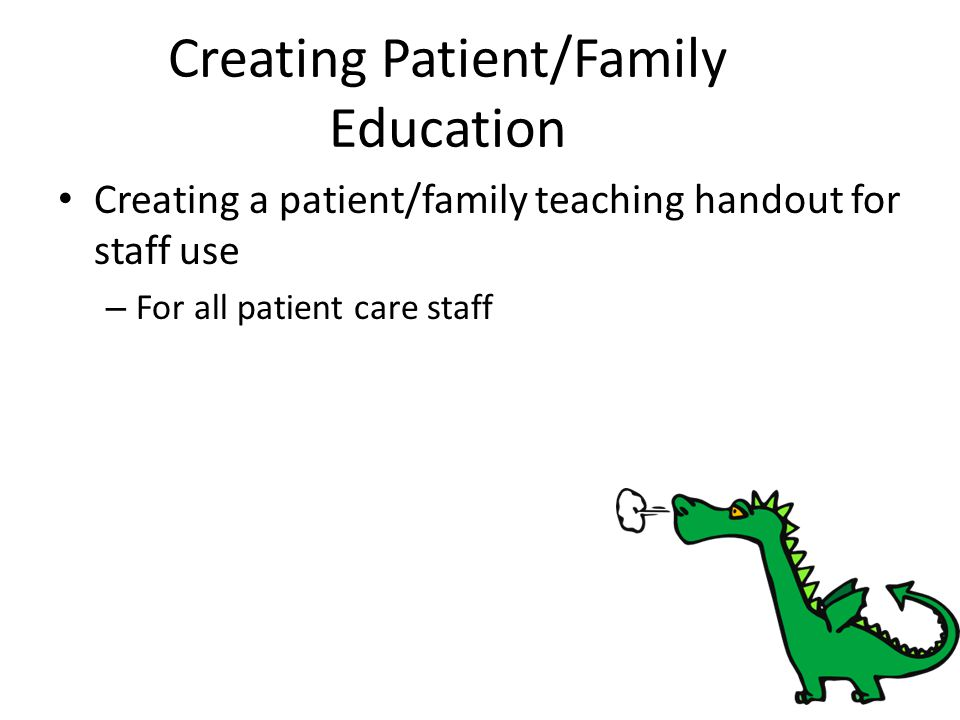 Creating Patient/Family Education