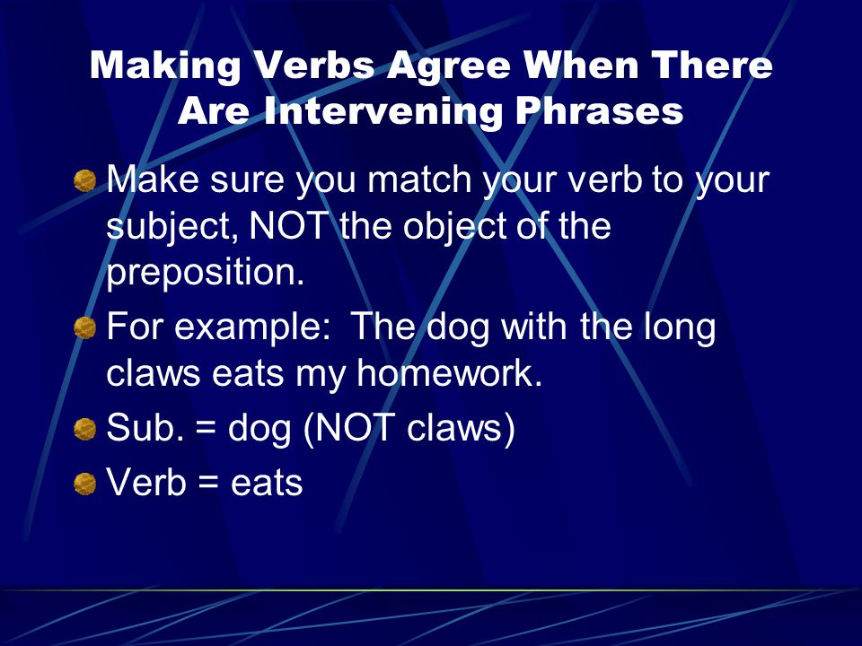 Making Verbs Agree When There Are Intervening Phrases
