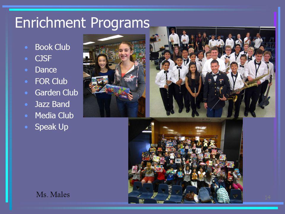 Enrichment Programs Book Club CJSF Dance FOR Club Garden Club