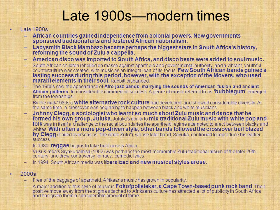 Late 1900s—modern times Late 1900s: