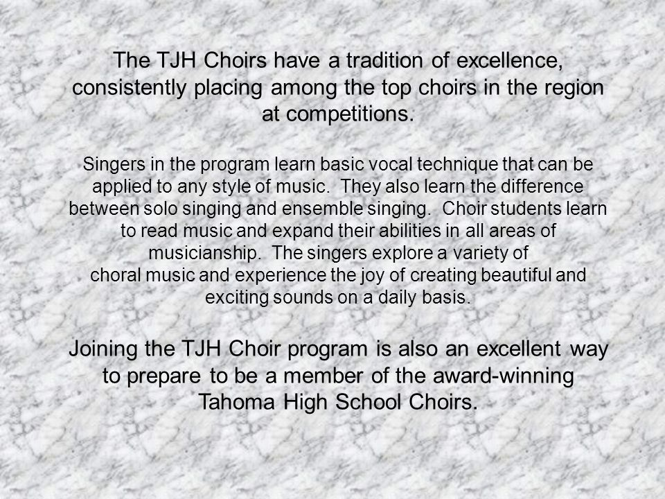 The TJH Choirs have a tradition of excellence, consistently placing among the top choirs in the region at competitions.