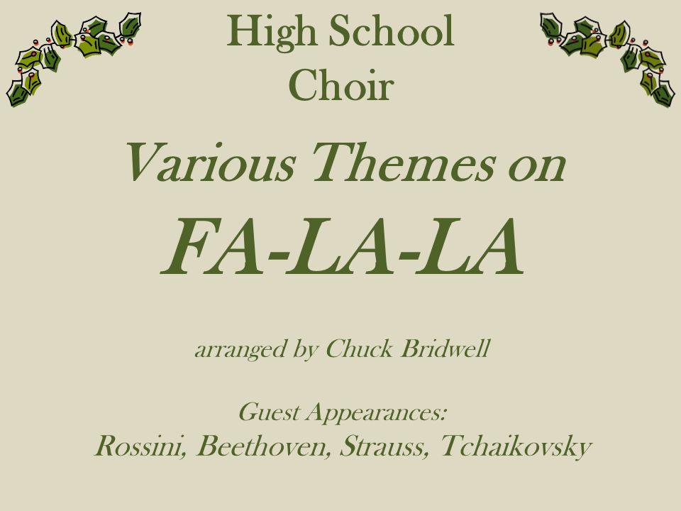 FA-LA-LA Various Themes on High School Choir