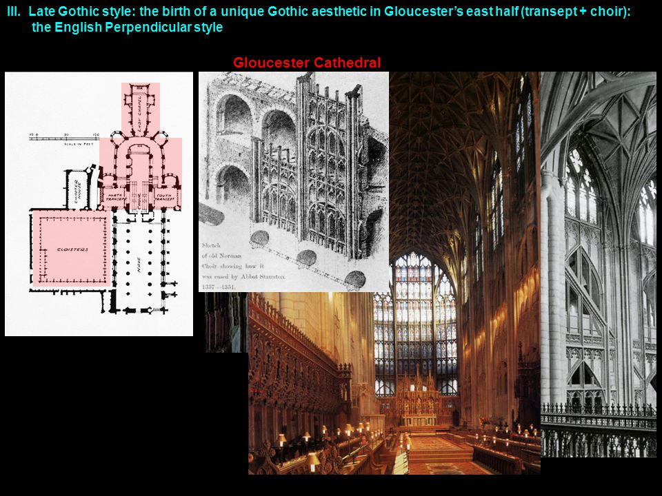 III. Late Gothic style: the birth of a unique Gothic aesthetic in Gloucester's east half (transept + choir):