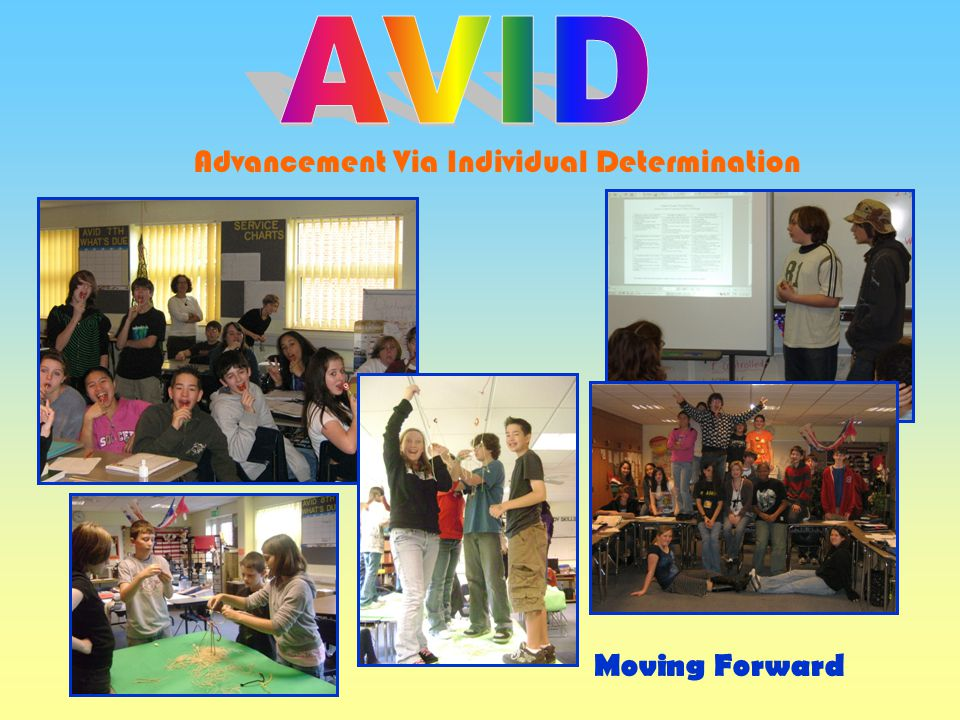AVID Advancement Via Individual Determination Moving Forward