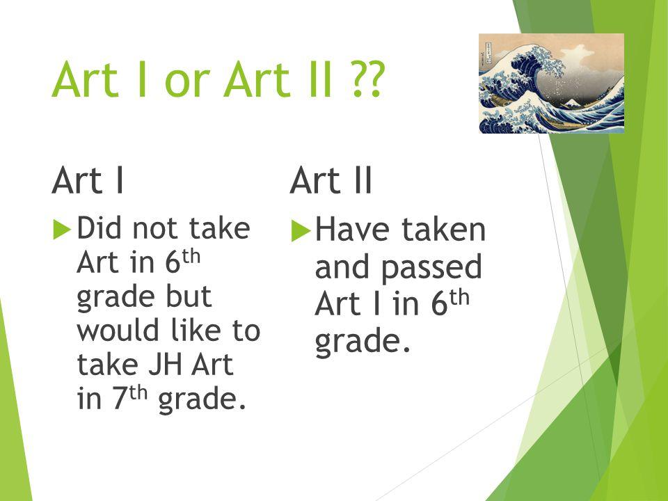 Art I or Art II Art I Art II