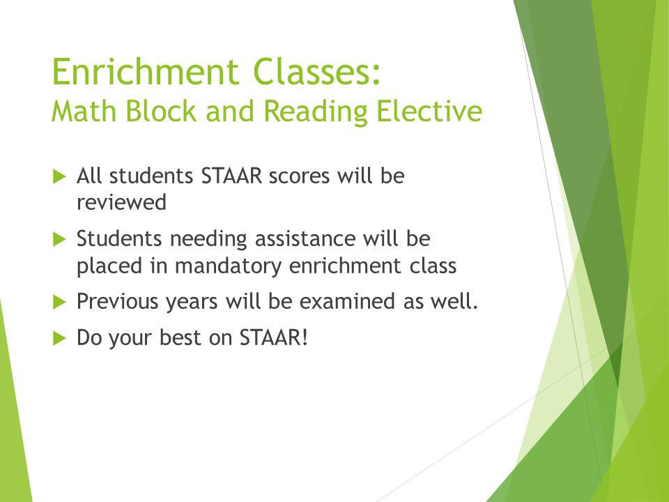 Enrichment Classes: Math Block and Reading Elective