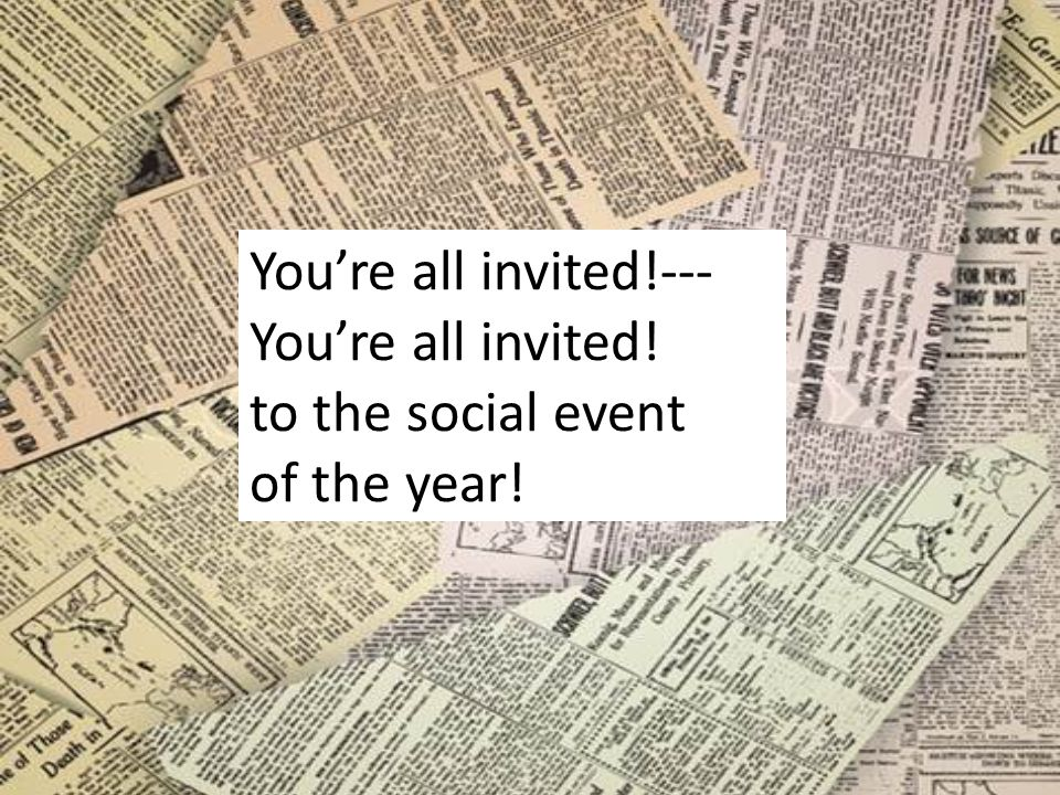 You're all invited. --- You're all invited
