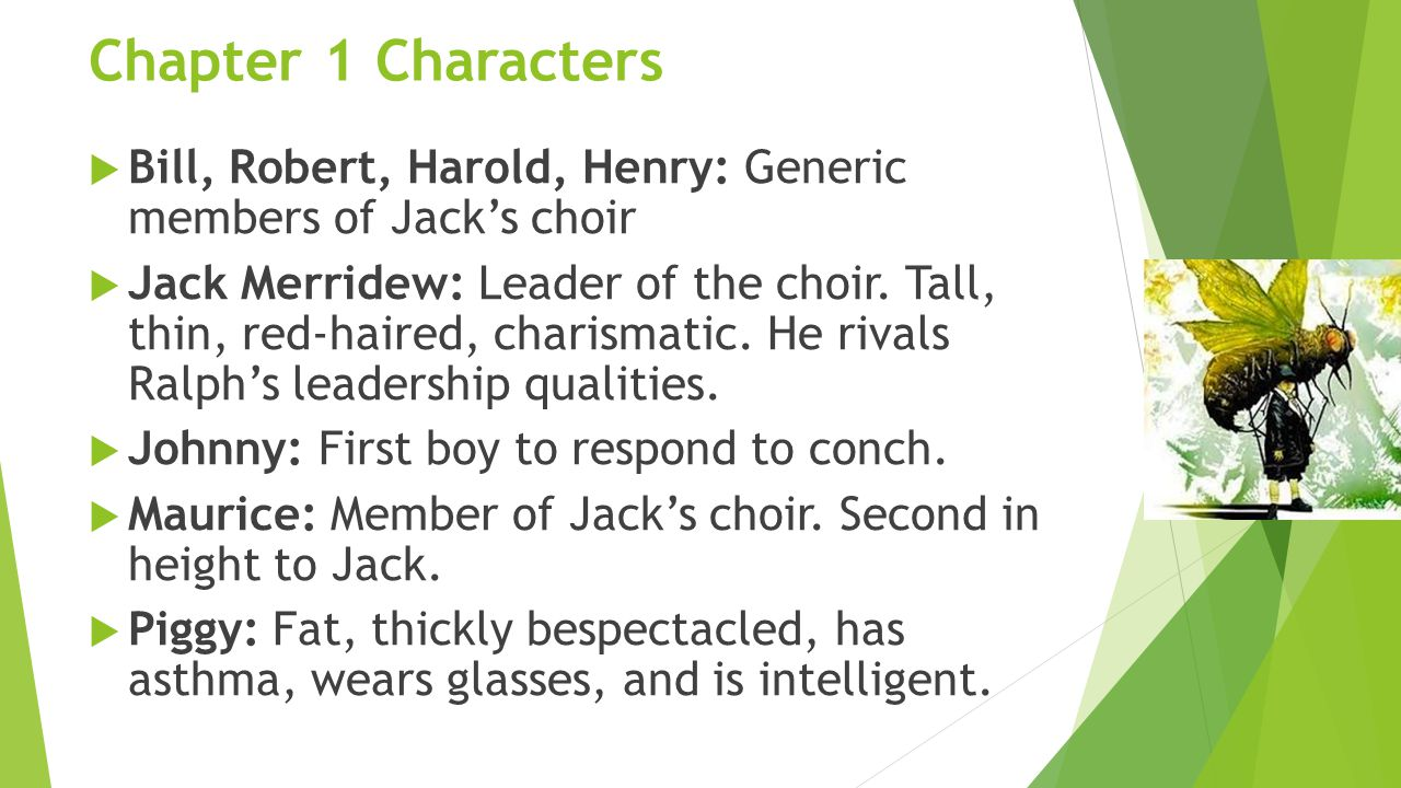 Chapter 1 Characters Bill, Robert, Harold, Henry: Generic members of Jack's choir.