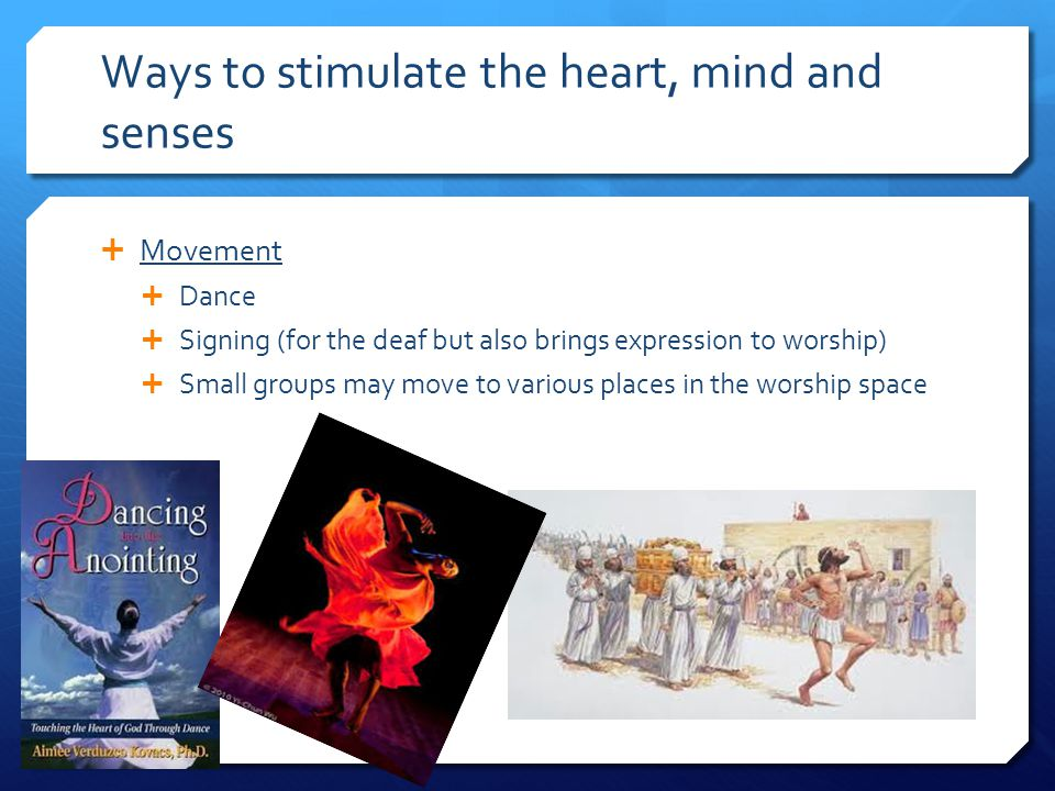 Ways to stimulate the heart, mind and senses