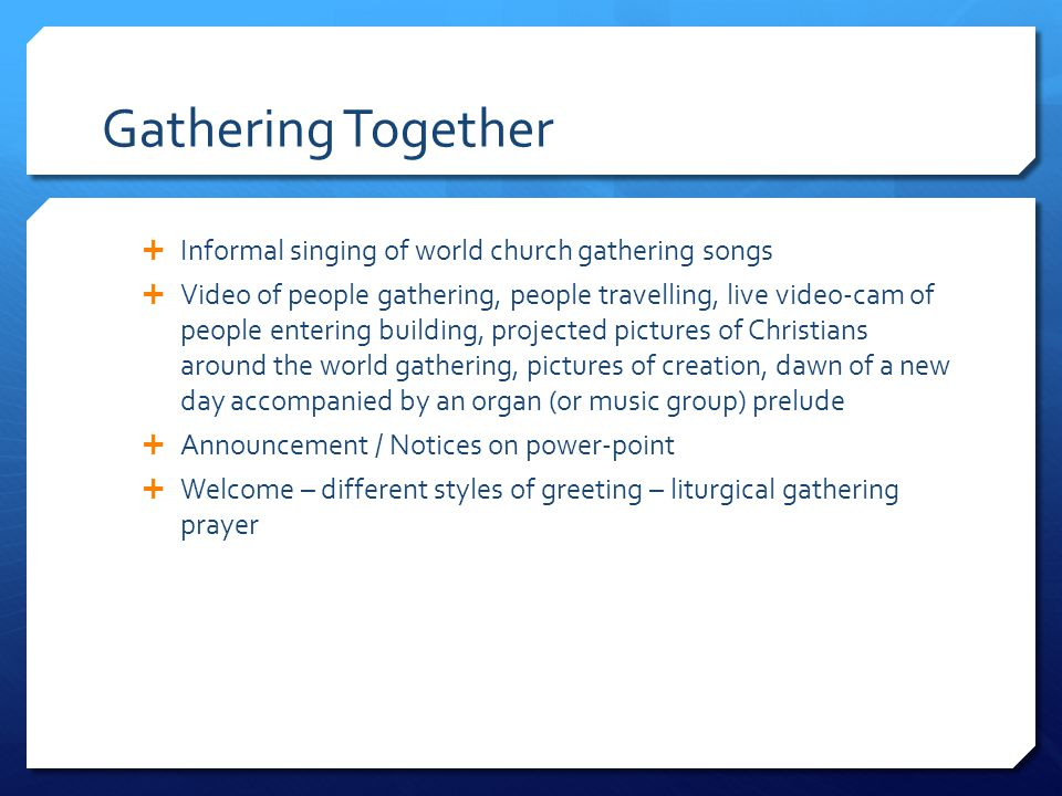 Gathering Together Informal singing of world church gathering songs
