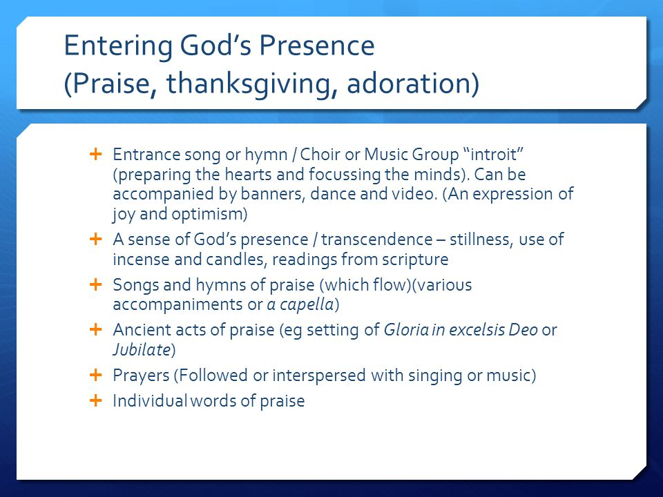 Entering God's Presence (Praise, thanksgiving, adoration)