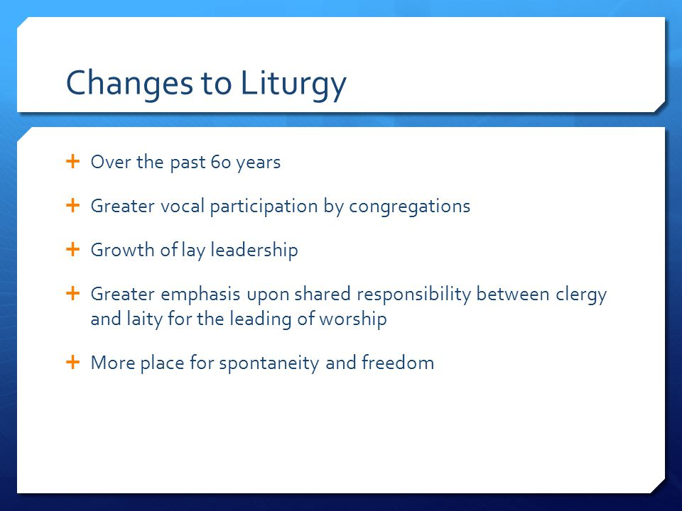 Changes to Liturgy Over the past 60 years