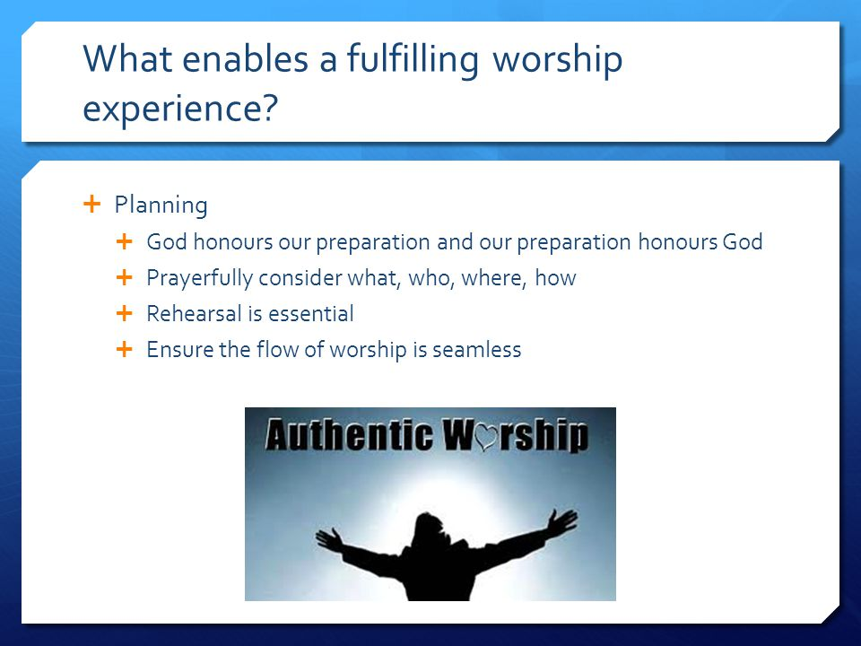 What enables a fulfilling worship experience