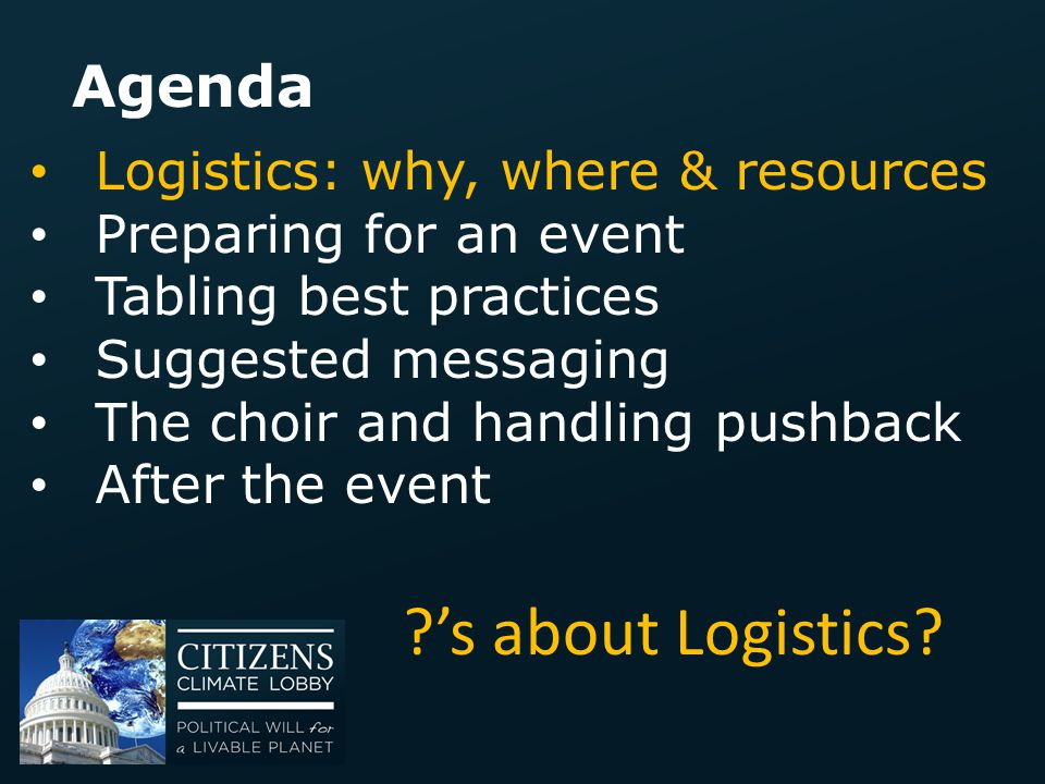 's about Logistics Agenda Logistics: why, where & resources