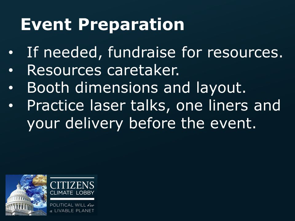 Event Preparation If needed, fundraise for resources.