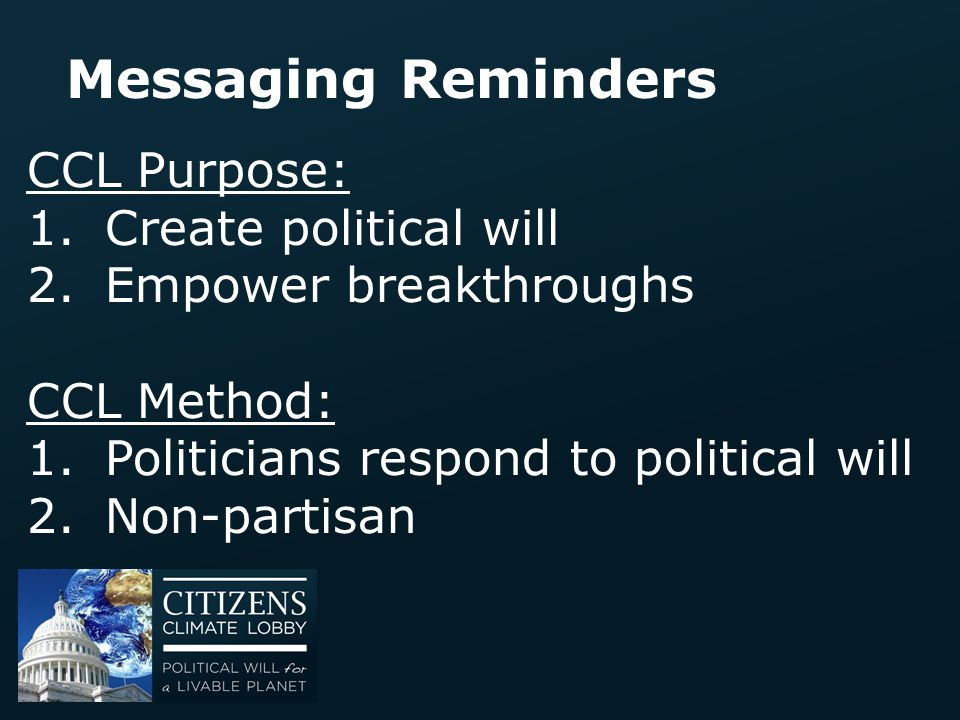 Messaging Reminders CCL Purpose: Create political will