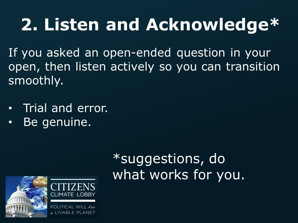 2. Listen and Acknowledge*
