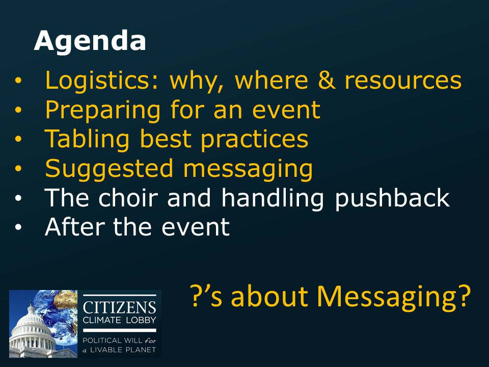 's about Messaging Agenda Logistics: why, where & resources