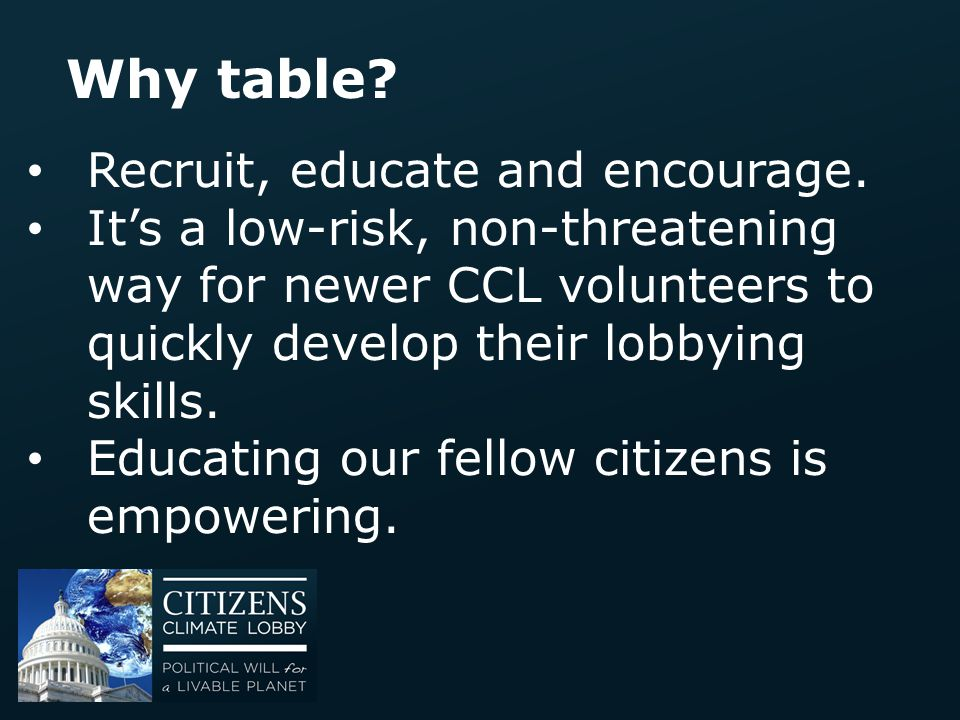 Why table Recruit, educate and encourage.
