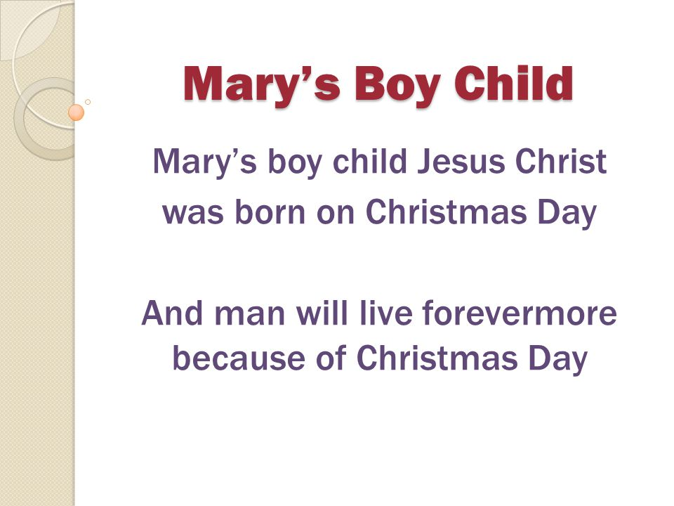 Mary's Boy Child Mary's boy child Jesus Christ
