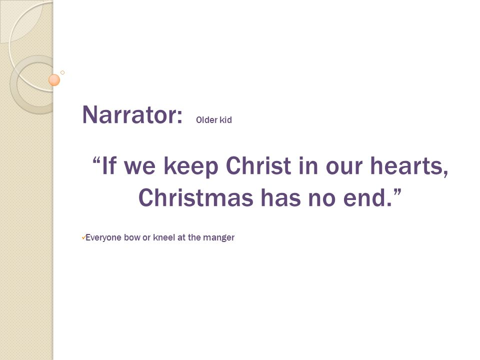 If we keep Christ in our hearts, Christmas has no end.