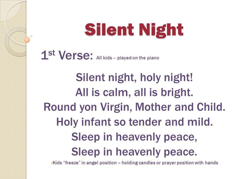 Silent Night 1st Verse: All kids – played on the piano