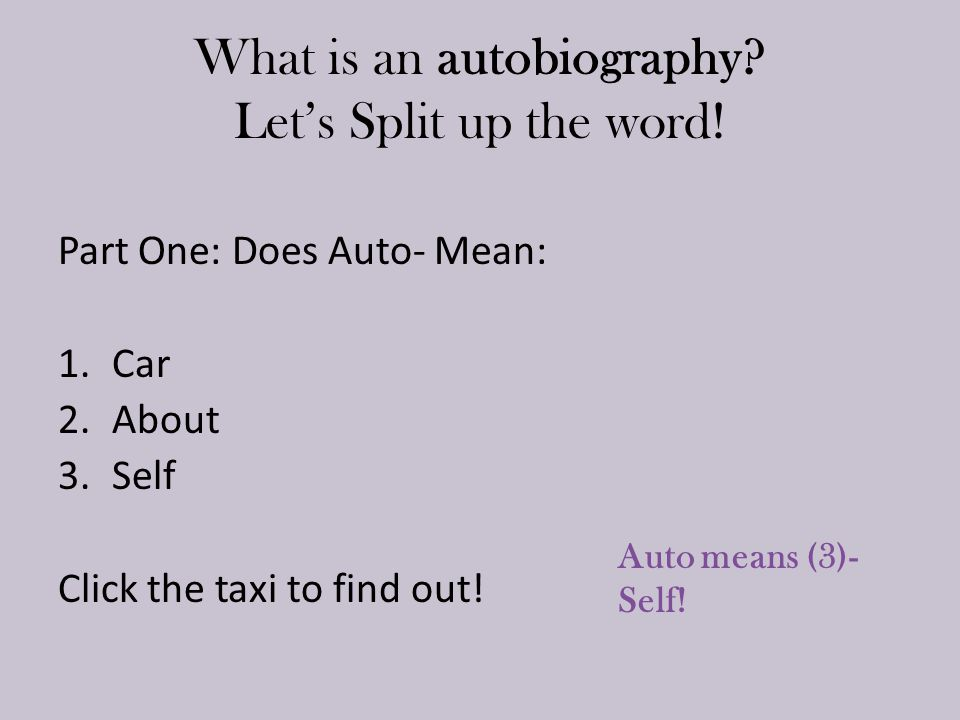 What is an autobiography Let's Split up the word!