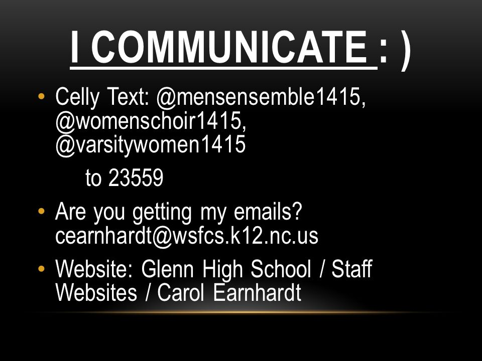 I Communicate : ) Celly Text: @mensensemble1415, @womenschoir1415, @varsitywomen1415. to 23559.