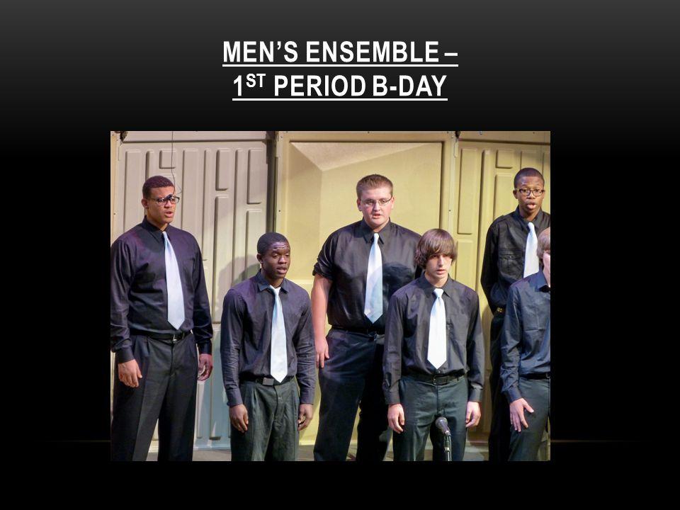 Men's Ensemble – 1st Period B-day