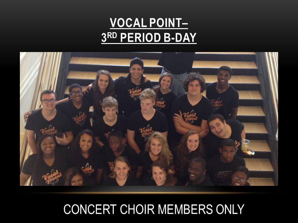 VOCAL POINT– 3rd Period B-Day