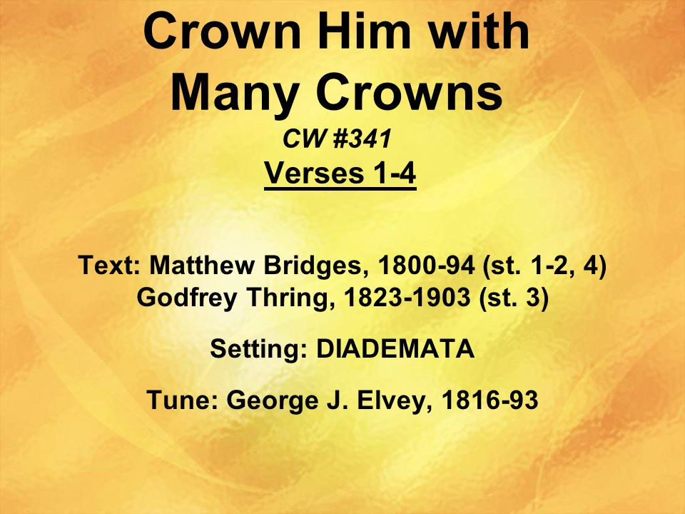 Crown Him with Many Crowns CW #341 Verses 1-4
