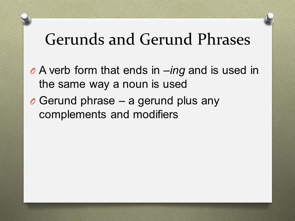 Gerunds and Gerund Phrases