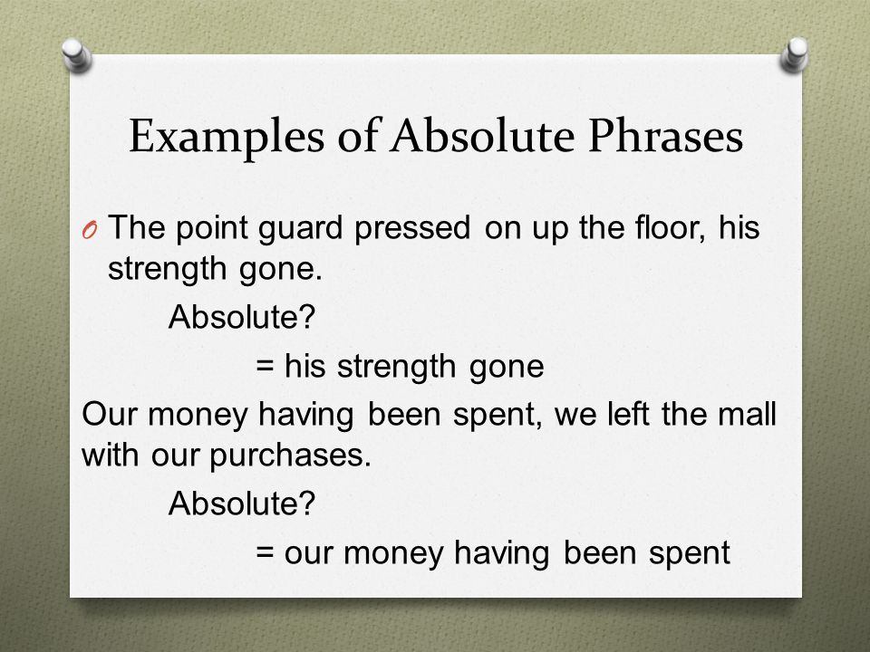 Examples of Absolute Phrases