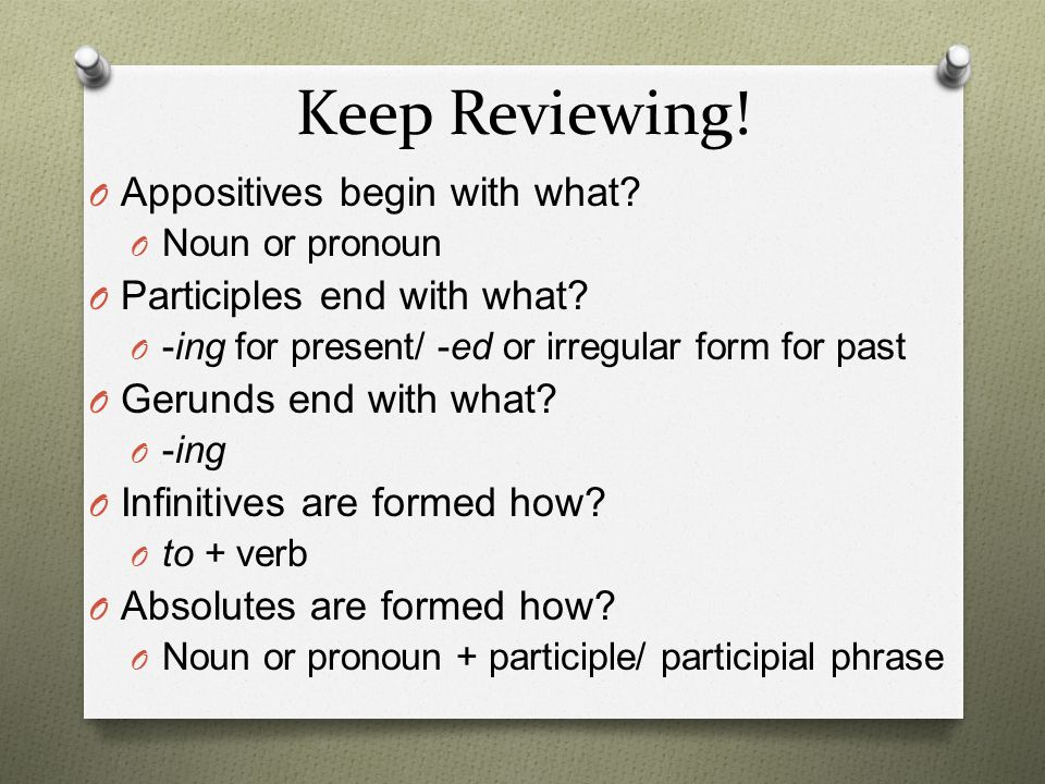 Keep Reviewing! Appositives begin with what