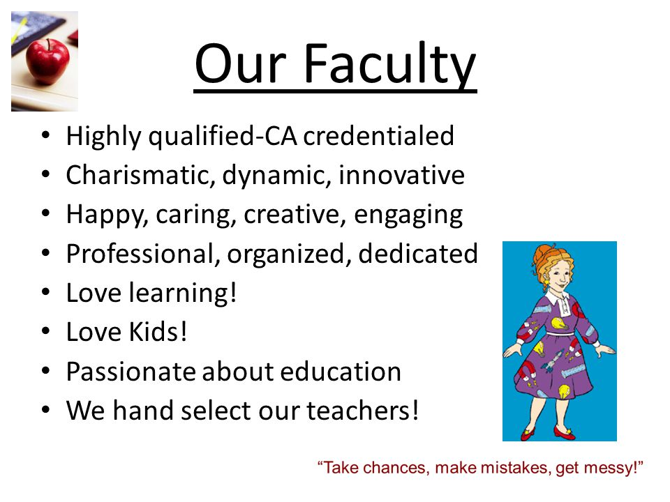 Our Faculty Highly qualified-CA credentialed