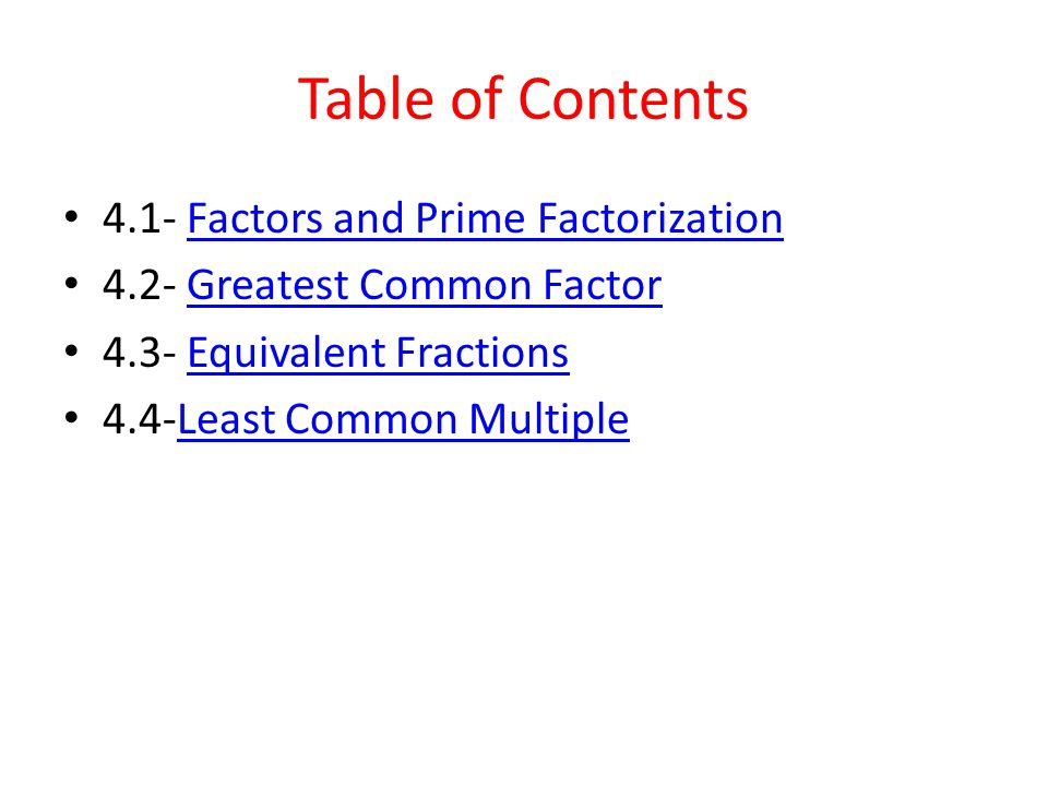 Table of Contents 4.1- Factors and Prime Factorization
