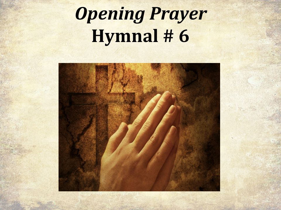 Opening Prayer Hymnal # 6