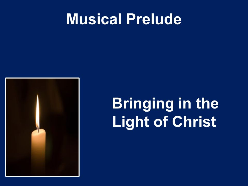 Musical Prelude Bringing in the Light of Christ