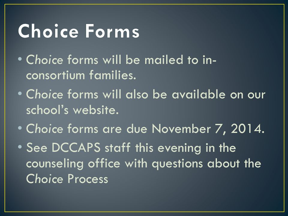 Choice Forms Choice forms will be mailed to in-consortium families.