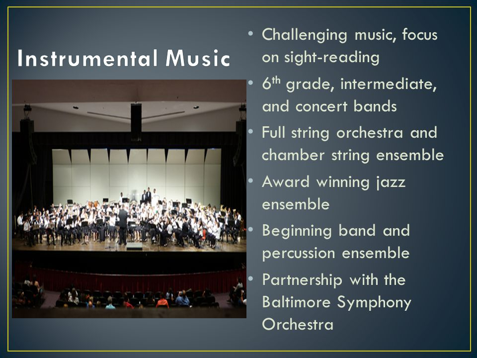 Instrumental Music Challenging music, focus on sight-reading
