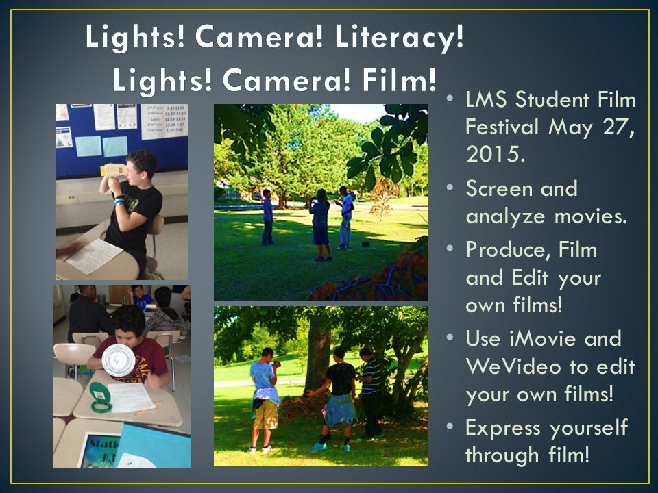 Lights! Camera! Literacy! Lights! Camera! Film!