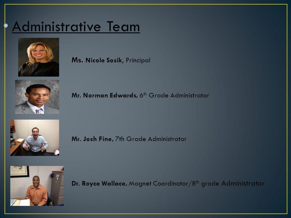 Administrative Team Ms. Nicole Sosik, Principal
