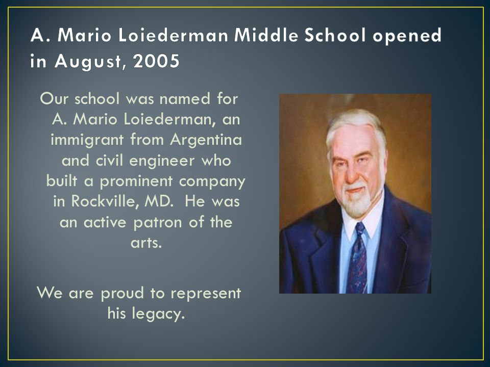 A. Mario Loiederman Middle School opened in August, 2005
