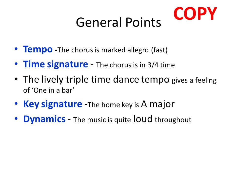 COPY General Points Tempo -The chorus is marked allegro (fast)